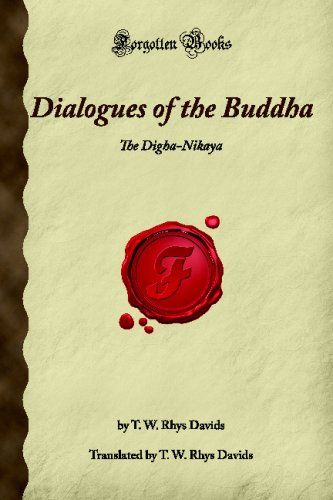 Dialogues of the Buddha: The Digha-Nikaya (Forgotten Books)