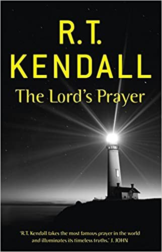 Book The Lord's Prayer by R.T. Kendall (2011-11-10)