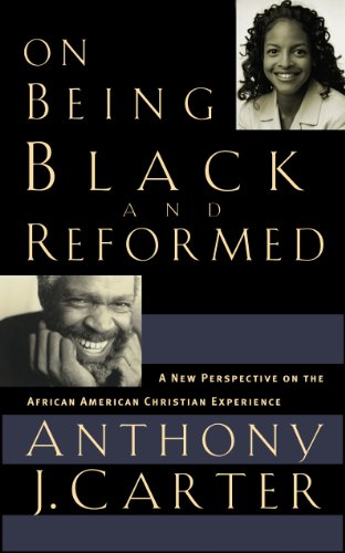Search : On Being Black and Reformed: A New Perspective on the African-American Christian Experience