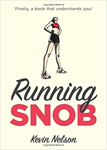 Running snob kevin nelson 9781493026241 amazon books fandeluxe Choice Image