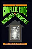 The Complete Guide to Household Chemicals, Robert J. Palma and Mark Espenscheid, 0879759836
