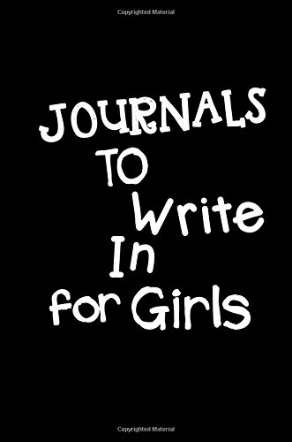Journals To Write In For Girls: 6 x 9, 108 Lined Pages (diary, notebook, journal, workbook) Paperback – March 16, 2017 Dartan Creations 1544718985 Blank Books/Journals JUVENILE NONFICTION / General