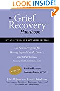 #9: The Grief Recovery Handbook, 20th Anniversary Expanded Edition: The Action Program for Moving Beyond Death, Divorce, and Other Losses including Health, Career, and Faith