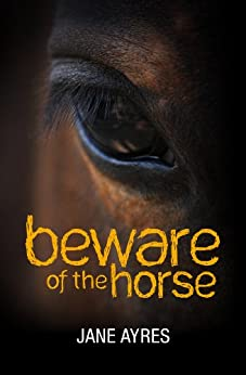 Beware of the Horse by [Ayres, Jane]