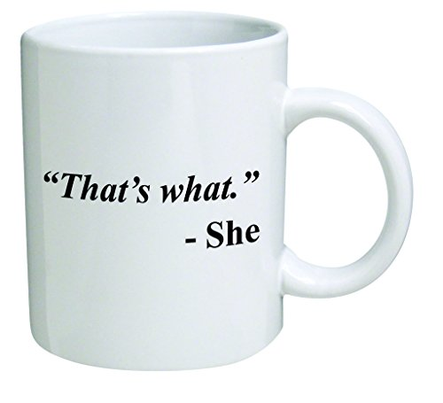 A Mug To Keep Designs That's What She Office Funny White Coffee Mug 11 Ounces