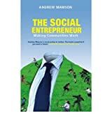 By Andrew Mawson - The Social Entrepreneur: Making Communities Work
