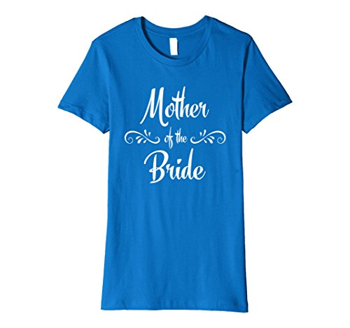 Women's Mother of the Bride Wedding Rehearsal T-Shirt XL ...