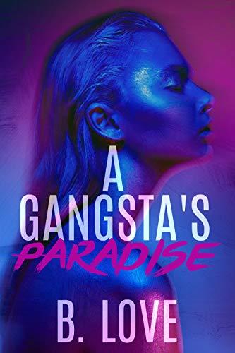 A Gangsta's Paradise by [Love, B.]