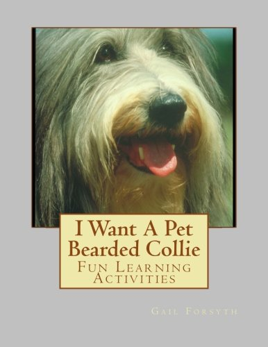 I Want A Pet Bearded Collie: Fun Learning Activities