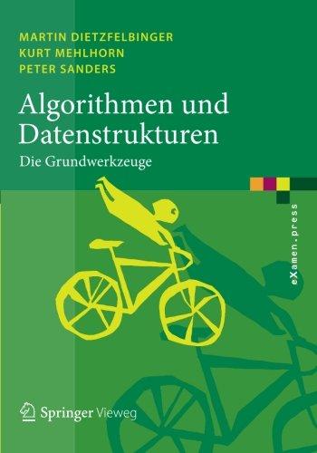 Download Algorithmen und Datenstrukturen: Die Grundwerkzeuge (eXamen.press) (German Edition) pdf