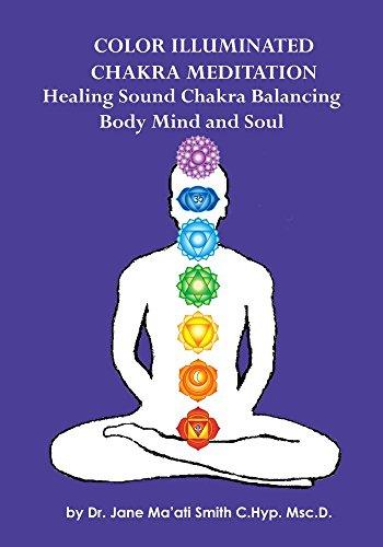 Color Illuminated Chakra Meditation: Healing Sound Chakra Balancing, Body Mind and Soul