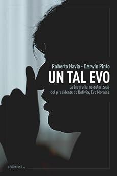 Un tal Evo (Spanish Edition) by [Navia, Roberto, Pinto, Darwin]