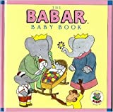 img - for The Babar Baby Book by Stewart Tabori & Chang (1990-08-02) book / textbook / text book