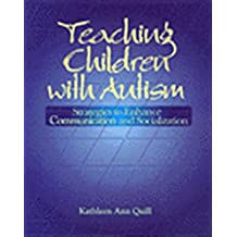 Teaching Children with Autism: Strategies to Enhance Communication and Socialization