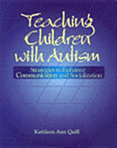 Teaching Children with Autism: Strategies to Enhance Communication and Socialization (Health & Life Science) by Cengage Learning