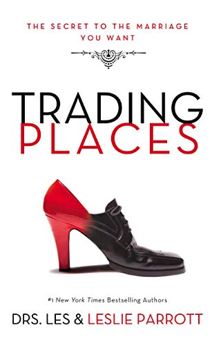 Trading Places The Best Move Youll Ever Make In Your Marriage