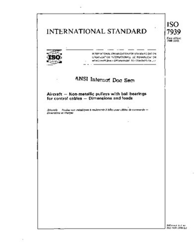 ISO 7939:1988, Aircraft - Non-metallic pulleys with ball bearings for control cables - Dimensions and loads pdf