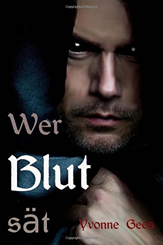 Wer Blut sät (Cambridge Studies in Medieval Life and Thought: Fourth Serie)