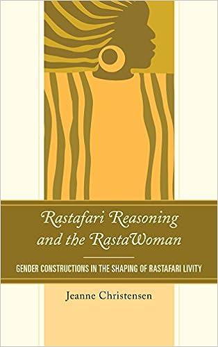 Rastafari Reasoning and the RastaWoman: Gender Constructions in the Shaping of Rastafari Livity (Critical Africana Studies)