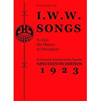 I.w.w. Songs To Fan The Flames Of Discontent: