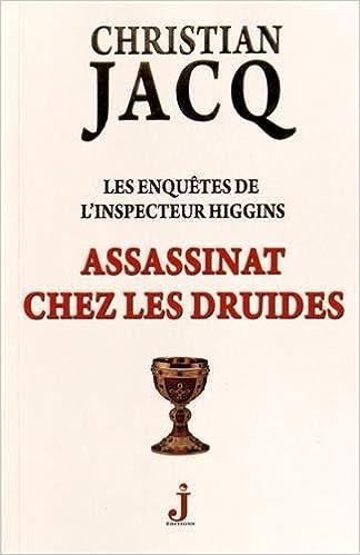 Les enquêtes de l'inspecteur Higgins, Tome 21 Assassinat chez les druides de Christian Jacq 2016