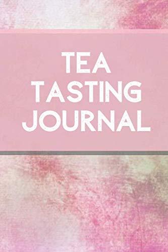 Tea Tasting Journal: Tea Tasting Notebook, Track and Rate Varieties and Flavors, Record Brand, Type, Aroma, Taste, Price, Origin, Write In Favourite ... Thanksgiving, 110 (Tea Lovers Journal)