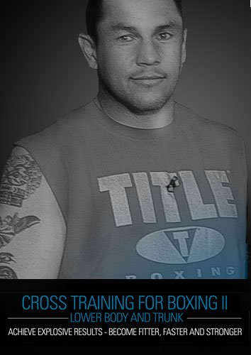 TITLE Boxing DVD - Cross Training for Boxing II - Lower Body and Trunk