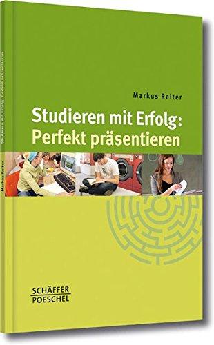 Studieren mit Erfolg: Perfekt präsentieren