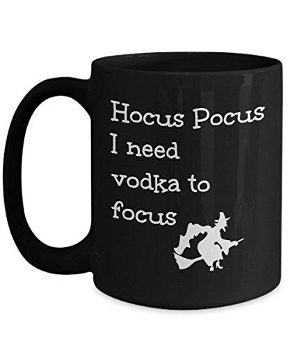 (Vodka Lover Gift Mug Funny Hocus Pocus I Need to Focus Joke Magic Halloween Witch Themed Black Coffee)