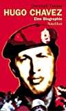 Hugo Chávez: Eine Biographie