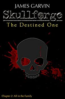 Skullforge: The Destined One: Chapter 2 by [Garvin, James]