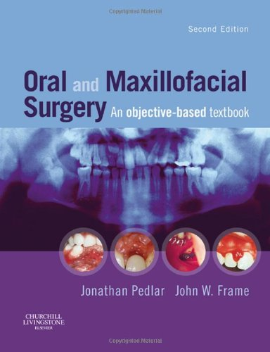 Oral and Maxillofacial Surgery: An Objective-Based Textbook, 2e