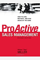 ProActive Sales Management: How to Lead, Motivate, and Stay Ahead of the Game Hardcover