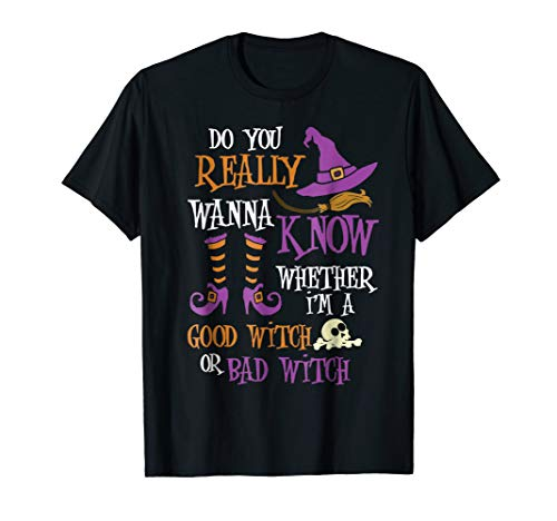 Do You Really Wanna Know I'm A Good Or Bad Witch Halloween ()