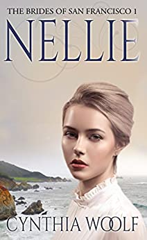 Nellie (The Brides of San Francisco Book 1) by [Woolf, Cynthia]