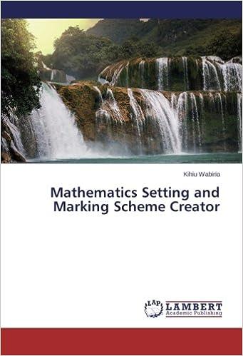 Mathematics Setting and Marking Scheme Creator: Kihiu Wabiria ...