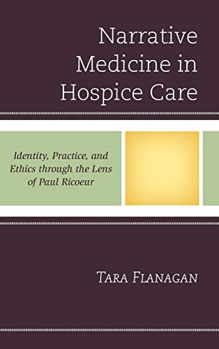 Narrative Medicine in Hospice Care: Identity, Practice, and Ethics through the Lens of Paul Ricoeur