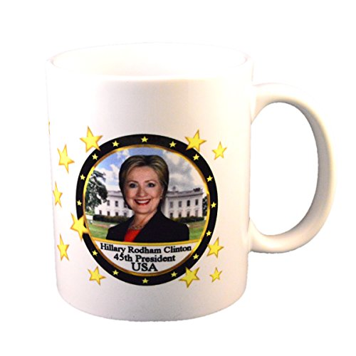 - Hillary Clinton 45th President Coffee Cup/Mug 11 oz