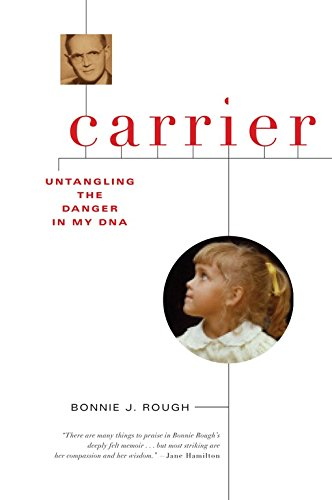 Carrier  Untangling The Danger In My Dna