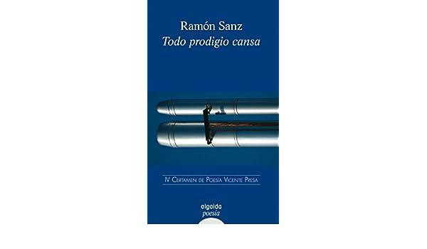 Amazon.com: Todo prodigio cansa (Algaida Literaria - Poesía - Premio Poesía