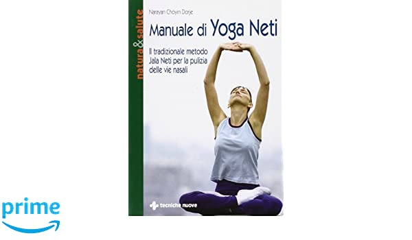Manuale di yoga neti. Il tradizionale metodo yala neti per ...
