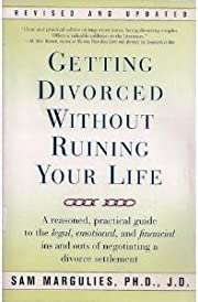 Getting Divorced Without Ruining Your Life…