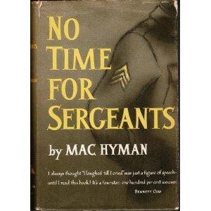 No Time For Sergeants by Mac Hyman