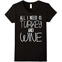 All I Need is Turkey and Wine T-Shirt Funny Thanksgiving Tee