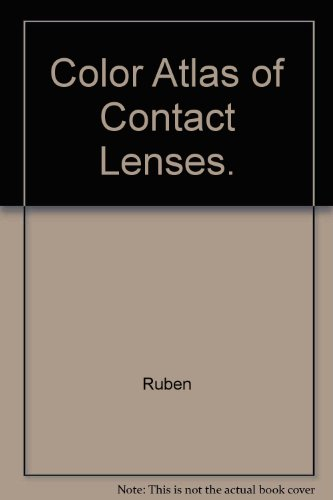 Color Atlas of Contact Lenses (Wolfe medical atlases) (Contact Lens Of Colors)
