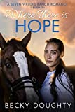 Where There is Hope: A Seven Virtues Ranch Romance Book 2