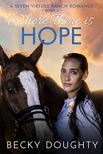 Where There is Hope: A Seven Virtues Ranch Romance Book 2 by [Doughty, Becky, Doughty, Reba]