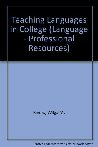 Teaching Languages in College: Curriculum and Content (Language - Professional Resources)