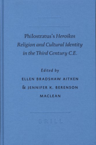 Philostratus's Heroikos: Religion and Cultural Identity in the Third Century C.E. (Writings from the Greco-Roman World)