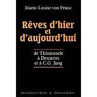 Rêves d'hier et d'aujourd'hui : De Thémistocle à Descartes et à C.G. Jung